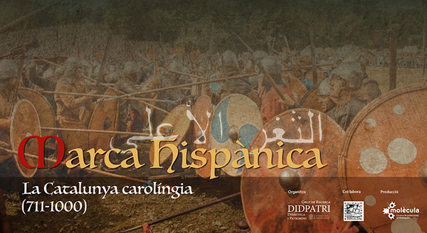 "Exhibition ""The Hispanic Mark. The Carolingian Catalonia (711-1000)"